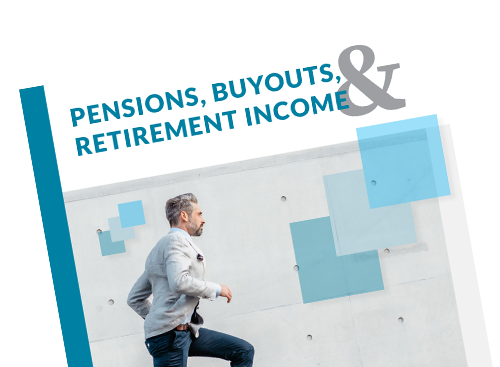 Pensions, Buyouts, & Retirement Income Guide